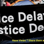 Justice delayed – Loong Road to Justice, Indian Ishtyle !