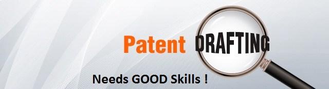 Patent Drafting – not to be taken lightly !