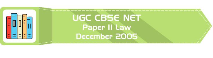 2005 December Previous Paper 2 Law UGC NET CBSE - LawMint.com