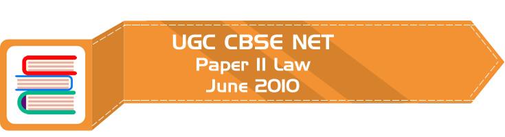 2010 June Previous Paper 2 Law UGC NET CBSE - LawMint.com