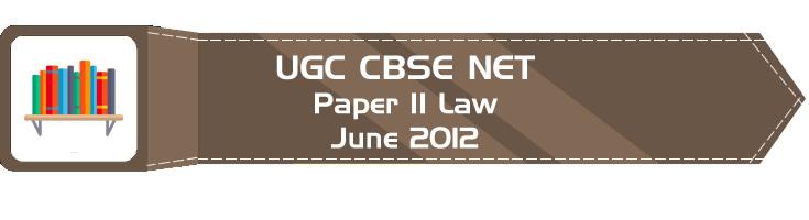 2012 June Previous Paper 2 Law UGC NET CBSE LawMint.com