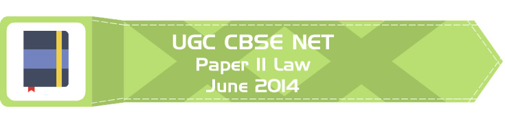 2014 June Previous Paper 2 Law UGC NET CBSE - LawMint.com