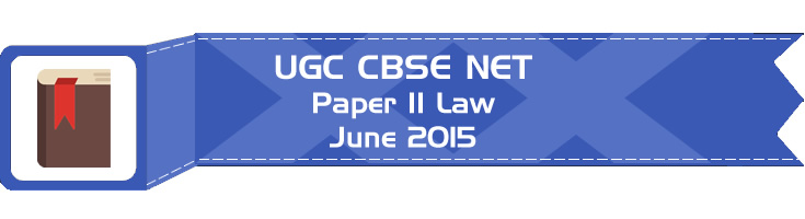2015 June Previous Paper 2 Law UGC NET CBSE - LawMint.com