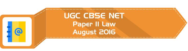 2016 August Previous Paper 2 Law UGC NET CBSE - LawMint.com