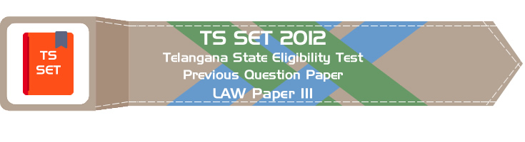 TS SET LAW 2012 Paper III Telangana State Eligibility Test Previous Question paper and online mock tests
