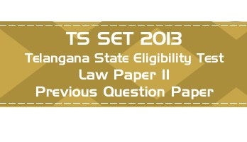 TS SET LAW 2013 Paper II Telangana State Eligibility Test Previous Question paper, Latest Syllabus and Online Mock Test
