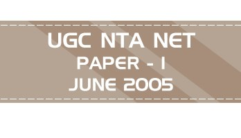 UGC NTA NET Paper 1 - HECI - Previous Question Papers Mock Tests June 2005