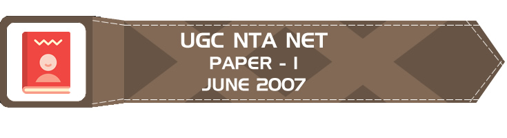 UGC NTA NET Paper 1 - HECI - Previous Question Papers Mock Tests June 2007