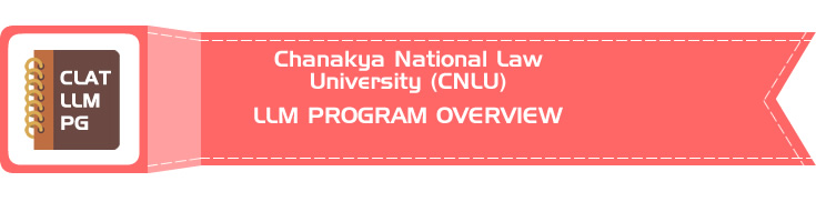 Chanakya National Law University (CNLU) CLAT LLM PG OVERVIEW LawMint.com