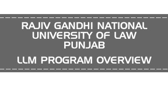 RAJIV GANDHI NATIONAL UNIVERSITY OF LAW, PUNJAB CLAT LLM PG OVERVIEW LawMint.com