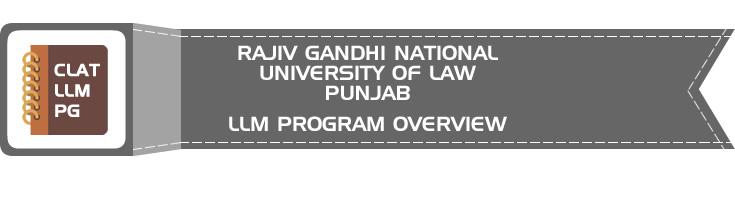 RAJIV GANDHI NATIONAL UNIVERSITY OF LAW, PUNJAB CLAT LLM PG OVERVIEW LawMint.com
