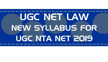 UGC Net Law June 2019 Revised New Syllabus for NTA NET 2019 June onward