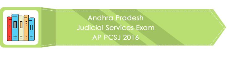 Andhra Pradesh Judicial Services Exam AP PCSJ 2016 LawMint.com