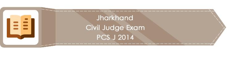 Jharkhand Civil Judge Exam PCS J 2014 LawMint.com Judiciary Exam Mock Tests Civil Judge Previous Papers Legal Test Series MCQs Study Material Model Papers