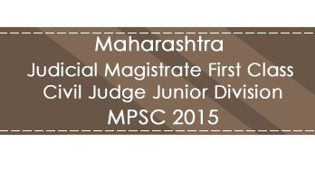 Maharashtra MPSC JMFC CJJD Judge Magistrate Exam 2015 Previous Question Paper Test Series Mock Test Syllabus & Study Material