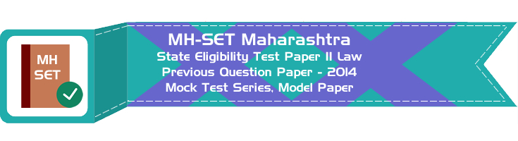 MH-SET Maharashtra State Eligibility Test Previous Question Paper Law 2014 P II Mock Test Series Model Papers