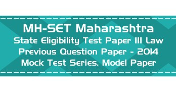 MH SET Maharashtra State Eligibility Test Previous Question Paper Law 2014 P III Mock Test Series Model Papers