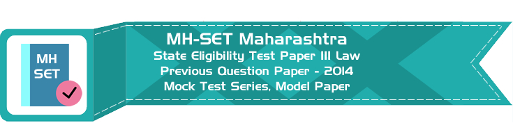 MH-SET Maharashtra State Eligibility Test Previous Question Paper Law 2014 P III Mock Test Series Model Papers
