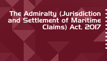 The Admiralty Jurisdiction and Settlement of Maritime Claims Act 2017 Bare Act PDF Download 2