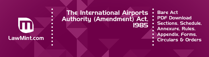 The International Airports Authority Amendment Act 1985 Bare Act PDF Download 2
