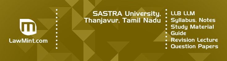 SASTRA University LLB LLM Syllabus Revision Notes Study Material Guide Question Papers 1