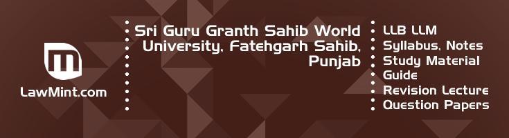 Sri Guru Granth Sahib World University LLB LLM Syllabus Revision Notes Study Material Guide Question Papers 1