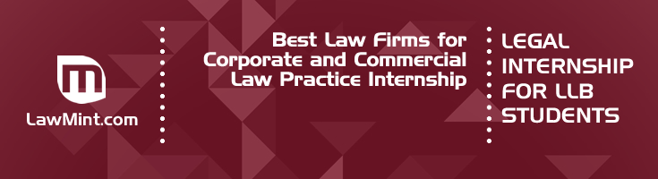 Best Law Firms for Corporate and Commercial Law Practice Internship LLB Students