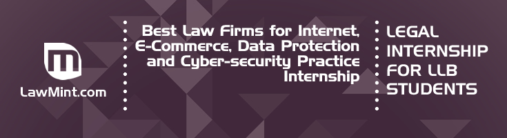 Best Law Firms for Internet E Commerce Data Protection and Cyber security Practice Internship LLB Students