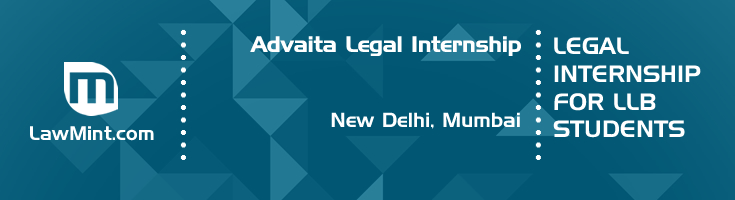 advaita legal internship application eligibility experience new delhi mumbai