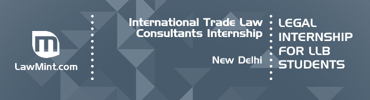 international trade law consultants internship application eligibility experience new delhi