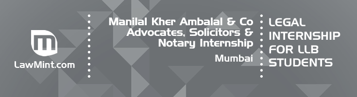 manilal kher ambalal and co advocates solicitors and notary internship application eligibility experience mumbai