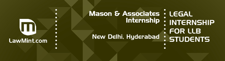 mason and associates internship application eligibility experience new delhi hyderabad