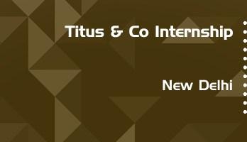 titus and co internship application eligibility experience new delhi