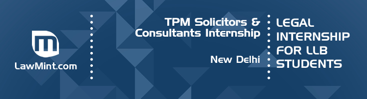 tpm solicitors and consultants internship application eligibility experience new delhi