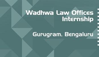 wadhwa law offices internship application eligibility experience gurugram bengaluru