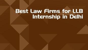 Best Law Firms for LLB Internship in Delhi Law Student Internships