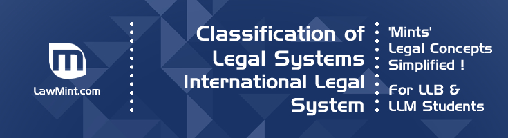 Classification of Legal Systems International Legal System LawMint For LLB and LLM students