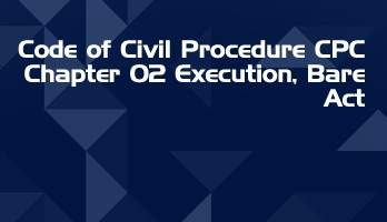 Code of Civil Procedure CPC Chapter 02 Execution Bare Act