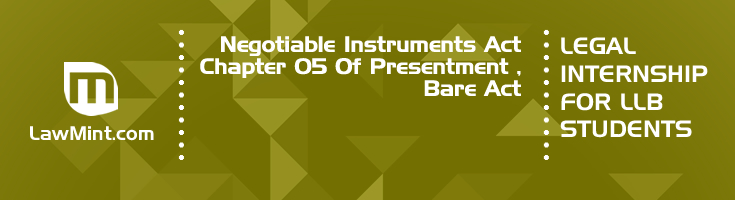 Negotiable Instruments Act Chapter 05 Of Presentment Bare Act