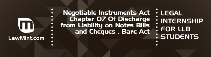 Negotiable Instruments Act Chapter 07 Of Discharge from Liability on Notes Bills and Cheques Bare Act