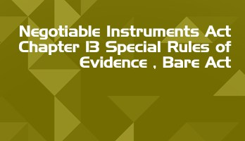 Negotiable Instruments Act Chapter 13 Special Rules of Evidence Bare Act