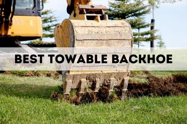Best Towable Backhoe