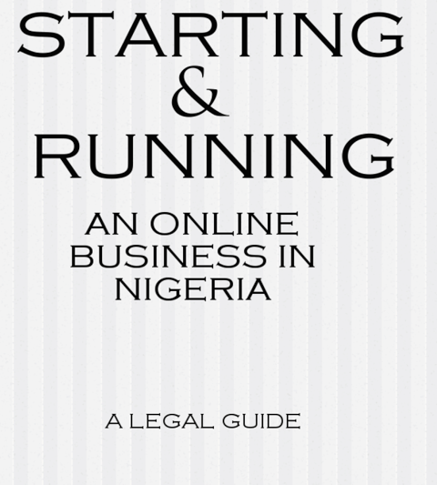 Starting and Running an Online Business in Nigeria: A Legal Guide