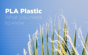 PLA Plastic The Facts
