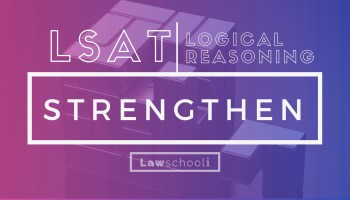 LSAT LR strengthen questions