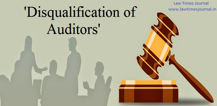 Disqualification Of Auditors - Section 141 - Companies Act 2013