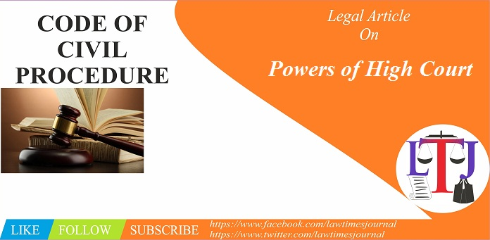 Powers of High Court under the Civil Procedure Code, 1908
