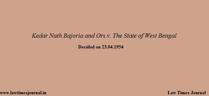 Kedar Nath Bajoria and ors. vs. the state of West Bengal