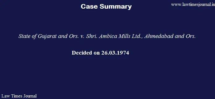 State of Gujarat & ors. vs. Shri Ambica Mills ltd.