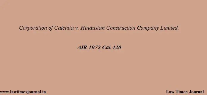Corporation of Calcutta vs. Hindustan Construction Company Ltd.